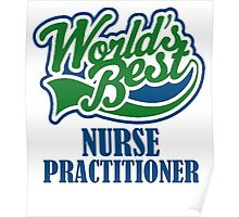 WORLD'S BEST NURSE PRACTITIONER Poster