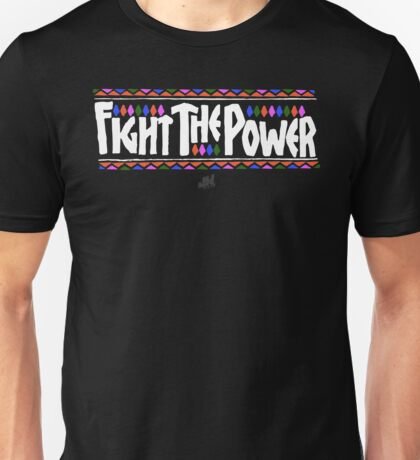FIGHT THE POWER Unisex T-Shirt