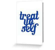 Treat Yo Self Design Greeting Card