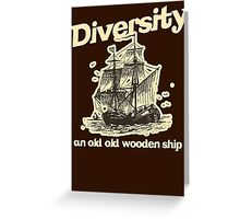 Diversity, an Old Old Wooden Ship Greeting Card