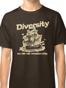 Diversity, an Old Old Wooden Ship Classic T-Shirt