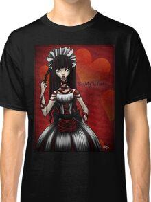 Be my Valentine...Shirt Classic T-Shirt