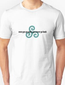 once you go pack, you never go back (2) Unisex T-Shirt