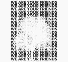 We Are Your Friends - Tree Unisex T-Shirt