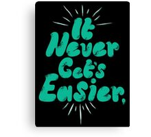 It never gets easier Canvas Print