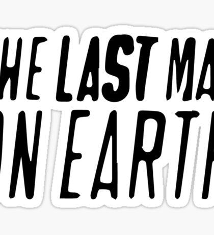 The Last Man on Earth Sticker