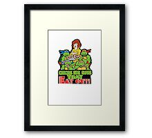 Chicks Dig Guys That Eat Out Framed Print