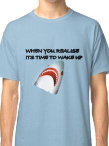 Shark's Wake Up Face! Classic T-Shirt