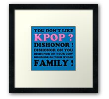 DISHONOR ON YOU! - BLUE Framed Print