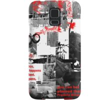 IN POLITICS, NOTHING HAPPENS BY ACCIDENT, IF IT HAPPENS, YOU CAN BET IT WAS PLANNED THAT WAY(C2010) Samsung Galaxy Case/Skin