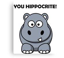 You Hippocrite! Funny Punny Merchandise Canvas Print