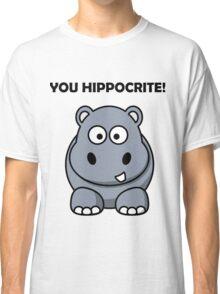 You Hippocrite! Funny Punny Merchandise Classic T-Shirt