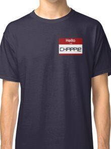 I am Chappie. Classic T-Shirt