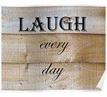 Laugh Every Day Quote Poster