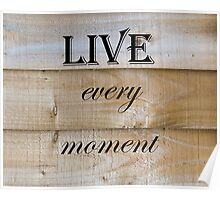 Live Every Moment Quote Poster