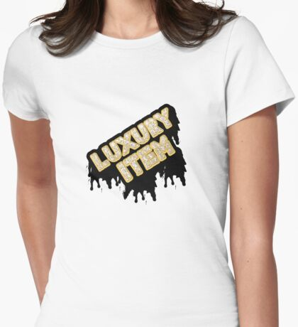 Luxury Item Womens Fitted T-Shirt
