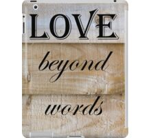 Love Beyond Words Quote iPad Case/Skin