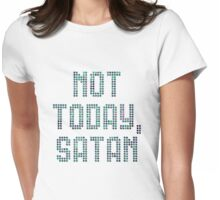 Not Today, Satan Womens Fitted T-Shirt
