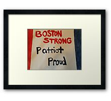 Boston STRONG Patriot PROUD Framed Print
