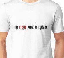 In Rod We Trust Unisex T-Shirt