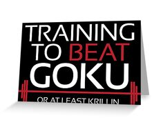 Training to beat Goku - Krillin - White Letters Greeting Card