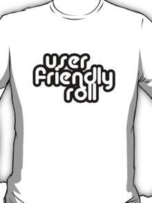 User Friendly Roll T-Shirt