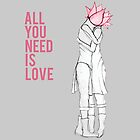 All you need is love by studinano