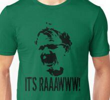 It's RAAAWWW! Unisex T-Shirt
