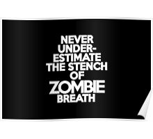 Never under-estimate the stench of zombie breath Poster