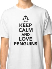 Keep calm and love penguins Classic T-Shirt