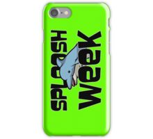 Sploosh Week iPhone Case/Skin