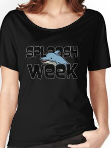 Sploosh Week Women's Relaxed Fit T-Shirt