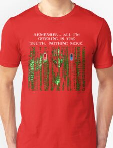 the blue pill .. or the red pill. It's your choice T-Shirt