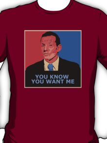 You know you want me T-Shirt