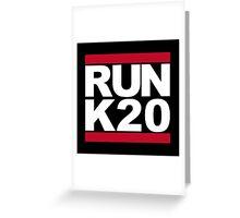 RUN K20 Greeting Card