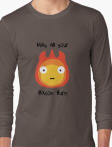 Howls moving castle - Calcifer - May all your bacon burn. Long Sleeve T-Shirt