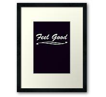 Feel Good! (white) Framed Print