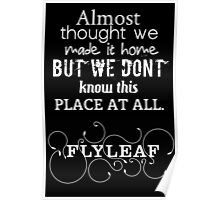 Flyleaf-Almost thought we made it home Poster Poster