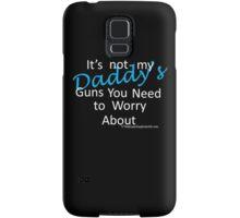 Daddy's guns Samsung Galaxy Case/Skin
