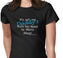 Daddy's guns Womens Fitted T-Shirt