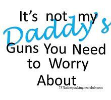 Daddy's guns b by 757ladiespackin