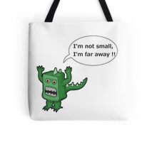 I AM NOT SMALL ! Tote Bag