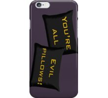 Evil Pillows! iPhone Case/Skin