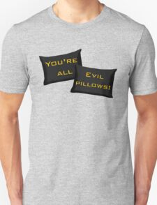 Evil Pillows! T-Shirt