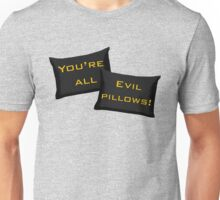 Evil Pillows! Unisex T-Shirt