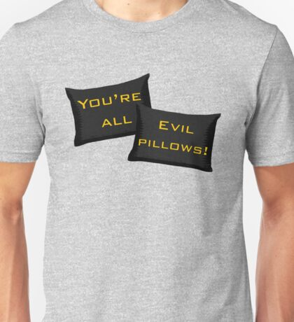 Evil Pillows! Unisex T-Shirt
