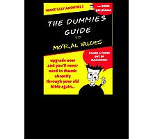 Moral Values for Dummies Photographic Print