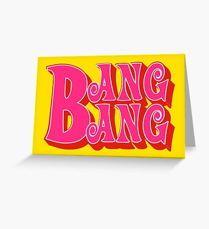 Bang Bang Greeting Card