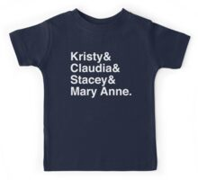 Kristy & Claudia & Stacey & Mary Ann. Kids Tee