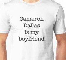 Cameron Dallas is my Boyfriend Unisex T-Shirt